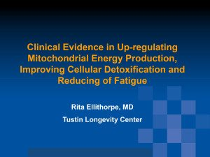 Clinical Evidence in Up-regulating Mitochondrial Energy Production, Improving Cellular Detoxification and Reducing of Fatigue